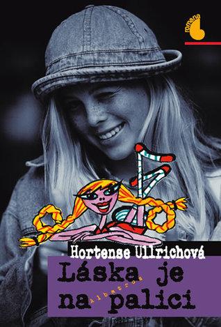 Láska je na palici  by  Hortense Ullrich