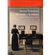 Mi madre y la música  by  Marina Tsvetaeva