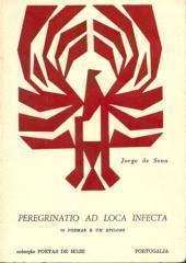 Peregrinatio Ad Loca Infecta  by  Jorge de Sena