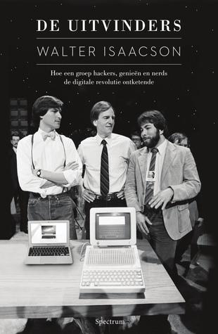 De Uitvinders: Hoe een groep hackers, genieën en nerds de digitale revolutie ontketende Walter Isaacson