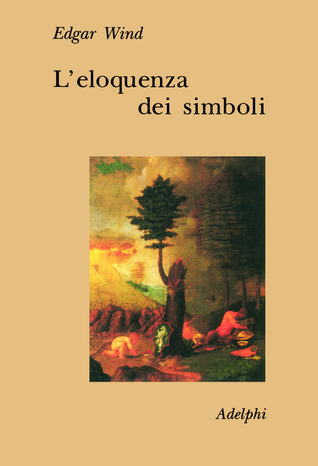 L'eloquenza dei simboli  by  Edgar Wind