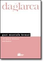 Gazi Mustafa Kemal - 19 Mayıs Destanı - Anıtkabir  by  Fazıl Hüsnü Dağlarca