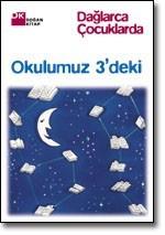 Okulumuz 3deki  by  Fazıl Hüsnü Dağlarca