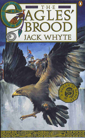 The Eagles Brood (Camulod Chronicles, #3)  by  Jack Whyte