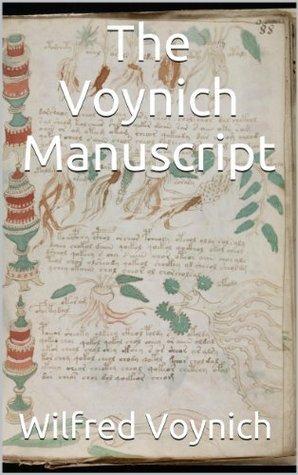 The Voynich Manuscript (annotated w/short study guide)  by  Wilfred Voynich