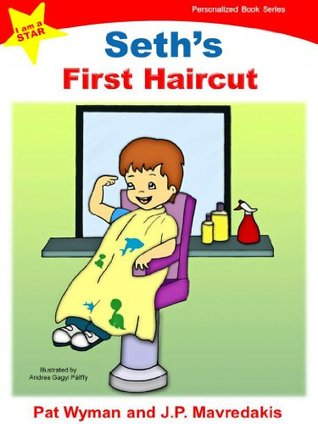 Seths First Haircut (I am a STAR Personalized Book Series 1)  by  Pat Wyman