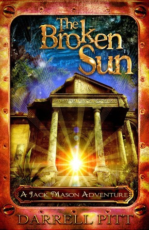 The Broken Sun (A Jack Mason Adventure, #3) Darrell Pitt