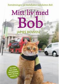 Mitt liv med Bob (Bob The Cat #2) James   Bowen