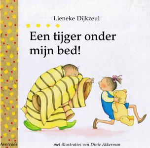 Een tijger onder mijn bed  by  Lieneke Dijkzeul
