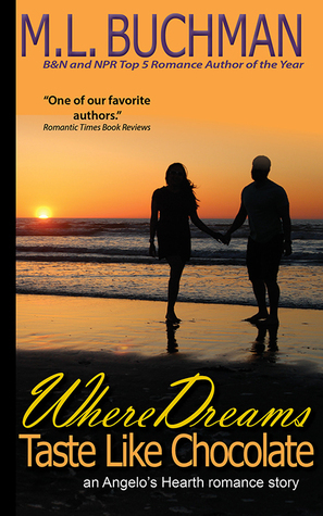 Where Dreams Taste Like Chocolate (Angelos Hearth 6)  by  M.L. Buchman
