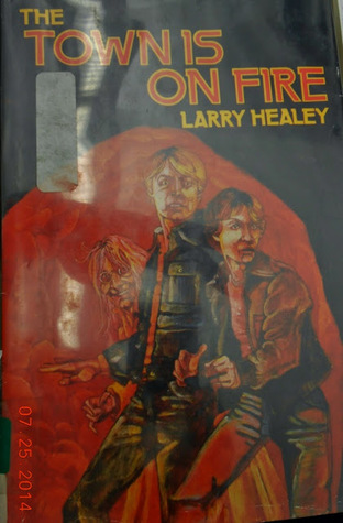 The Town is on Fire Larry Healey