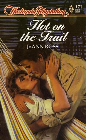 Hot On The Trail (Harlequin Temptation, No. 171) JoAnn Ross