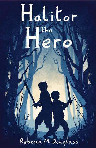 Halitor the Hero  by  Rebecca Douglass