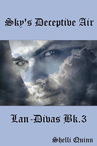 Skys Deceptive Air: Lan-Divas bk 3 (The Women of Landrys landing and The Fabrizio men Book 11)  by  Shelli Quinn