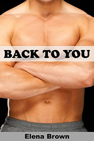 Back To You  by  Elena Brown