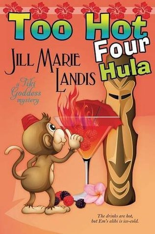 Too Hot Four Hula (Tiki Goddess Mysteries, #4)  by  Jill Marie Landis