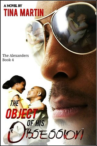The Object of His Obsession (The Alexanders Book 4)  by  Tina Martin