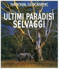 Ultimi paradisi selvaggi  by  Elizabeth B. Booz