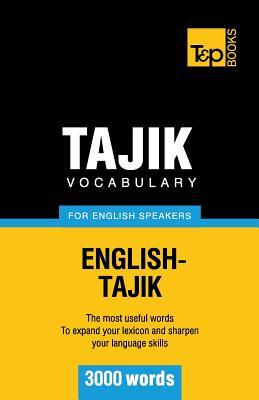 Tajik Vocabulary for English Speakers - 3000 Words Andrey Taranov
