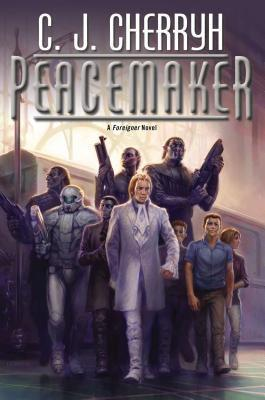 Peacemaker: Foreigner #15  by  C.J. Cherryh