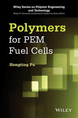 Polymers for Pem Fuel Cells  by  Hongting Pu