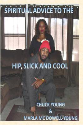 Spritual Advice to the Hip, Slick, and Cool  by  Marla MC Dowell Young