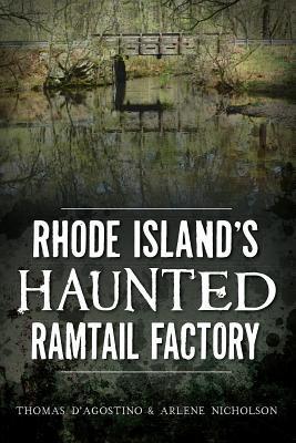 Rhode Islands Haunted Ramtail Factory Thomas DAgostino