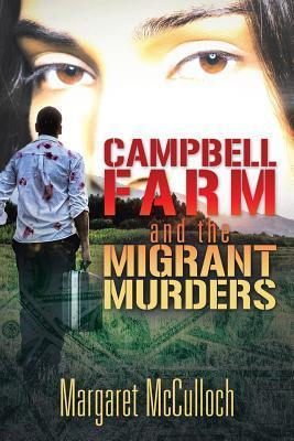 Campbell Farm and the Migrant Murders  by  Margaret McCulloch