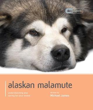 Alaskan Malamute: Pet Book  by  Michael James