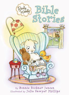 Really Woolly Bible Stories Bonnie Rickner Jensen