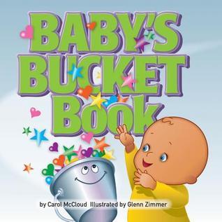 Babys Bucket Book  by  Carol McCloud