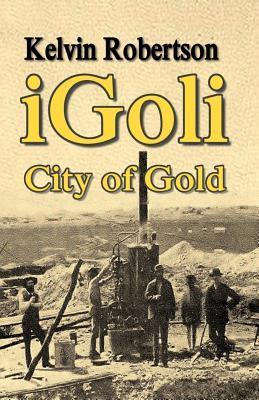 iGoli City of Gold  by  Kelvin Robertson