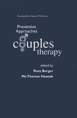Preventive Approaches in Couples Therapy  by  Rony Berger