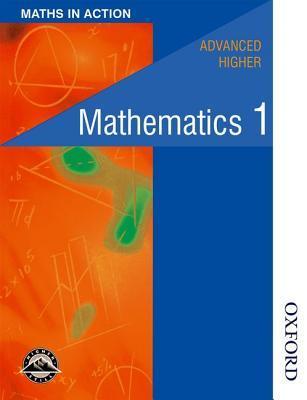 Maths in Action - Advanced Higher Mathematics 1  by  Edward Mullan