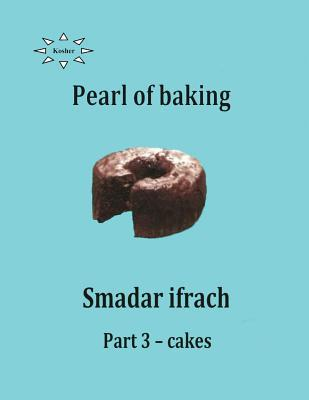 Pearl of Baking - Part 3 - Cakes: English smadar ifrach
