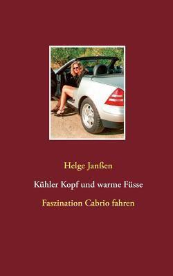 Kühler Kopf und warme Füsse: Faszination Cabrio fahren  by  Helge Janssen