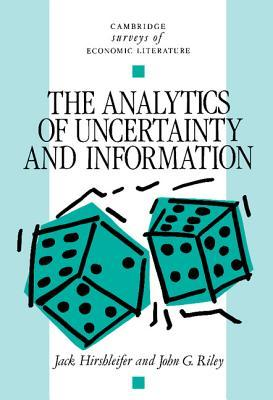 The Analytics of Uncertainty and Information Jack Hirsh
