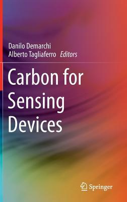 Carbon for Sensing Devices  by  Danilo Demarchi