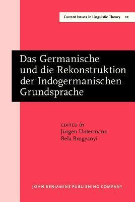 Das Germanische und die Rekonstruktion der indogermanischen Grundsprache Jürgen Untermann