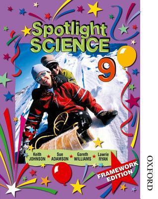 Spotlight Science 9: Framework Edition  by  Keith Johnson