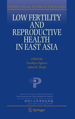 Low Fertility and Reproductive Health in East Asia Naohiro Ogawa