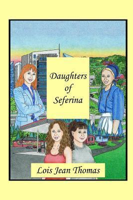Daughters of Seferina  by  Lois Jean Thomas