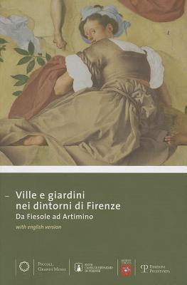 Ville E Giardini Nei Dintorni Di Firenze: Da Fiesole Ad Artimino Stefano Casciu