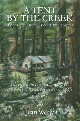 A Tent  by  the Creek - A Real Life Once Upon a Time Story by Jean Werly