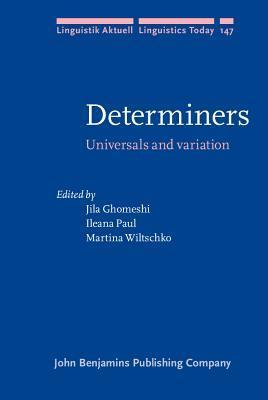 Determiners: Universals and Variation Jila Ghomeshi