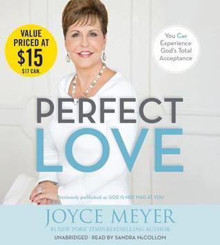 Perfecto Amor: Usted Puede Experimentar La Completa Aceptacion de Dios  by  Joyce Meyer