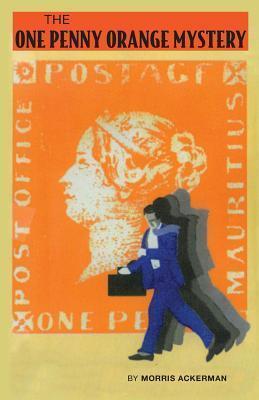 The One Penny Orange Mystery Morris Ackerman