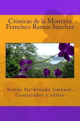 Cronica de La Montana  by  Dr Ruben Maldonado Jimenez