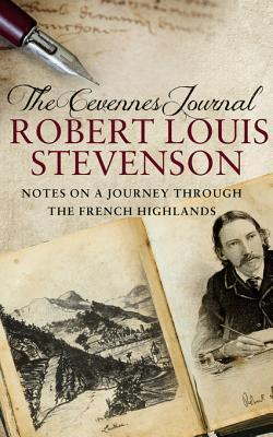 The Cevennes Journal: Notes on a Journey Through the French Highlands  by  Robert Louis Stevenson
