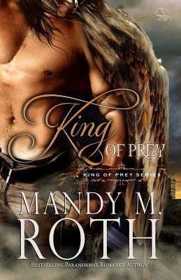 King Of Prey (King Of Prey, #1)  by  Mandy M. Roth